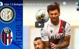 Serie A: inter bologna video gol calcio
