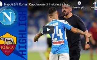 napoli roma video gol calcio