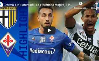 parma fiorentina video gol calcio