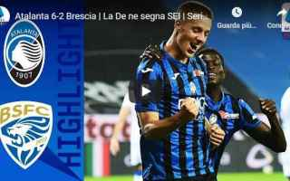 atalanta brescia video calcio gol