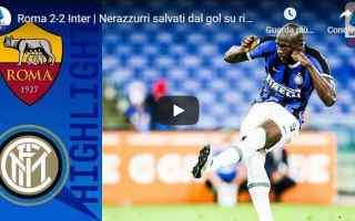 Serie A: roma inter video gol calcio