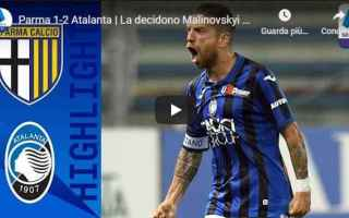 Serie A: parma atalanta video gol calcio