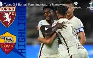 Serie A: torino roma video gol calcio