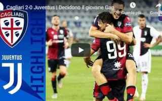 Serie A: cagliari juventus video gol calcio