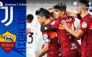Serie A: juventus roma video calcio gol