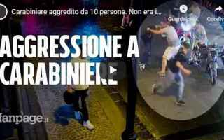 carabiniere video violenza napoli movida