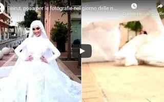 dal Mondo: beirut libano video sposa esplosione