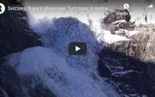 svizzera crollo ghiacciaio turtmann