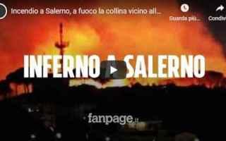 salerno video incendio campania italia