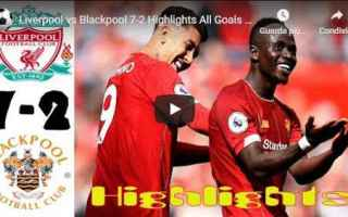Calcio Estero: liverpool blackpool gol highlights video