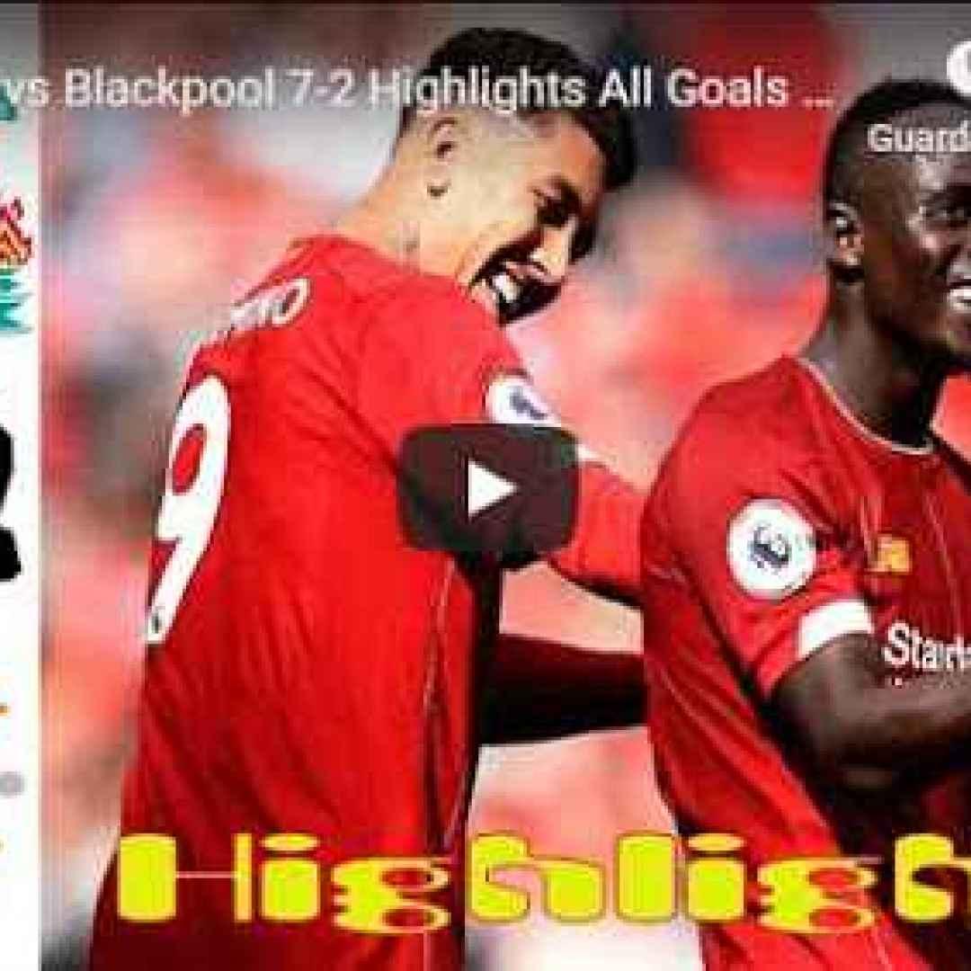 liverpool blackpool gol highlights video