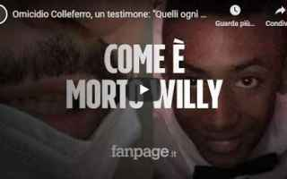Cronaca Nera: omicidio willy video testimone