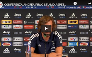 Serie A: pirlo juve conferenza video juventus