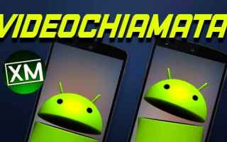 Android: videochiamata videocall android app blog
