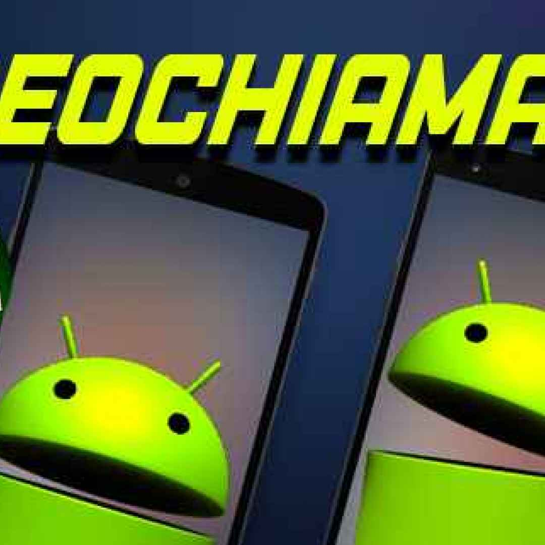 videochiamata videocall android app blog
