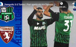 Serie A: reggio emilia sassuolo torino video gol