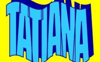 Storia: tatiana  etimologia  significato  nomi