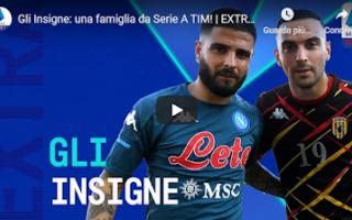 Serie A: famiglia insigne video calcio youtube