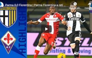 Serie A: parma fiorentina video gol calcio