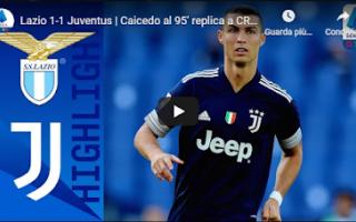 Serie A: roma lazio juventus video calcio gol