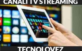 Televisione: canali tv streaming tv streamig ita