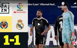 Calcio Estero: villareal real madrid video calcio gol