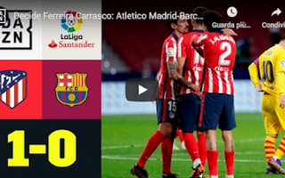 Calcio Estero: madrid atletico barcellona video calcio