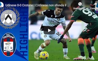 Serie A: udine udinese crotone video gol calcio