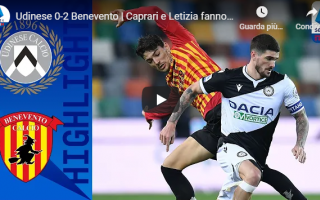 udine udinese benevento video calcio