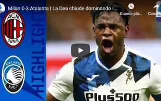 Serie A: milano milan atalanta video calcio gol