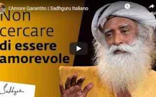 Amore e Coppia: sadhguru amore salute video guru