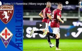 Serie A: torino fiorentina video calcio gol