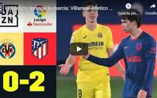 villarreal atletico video calcio spagna