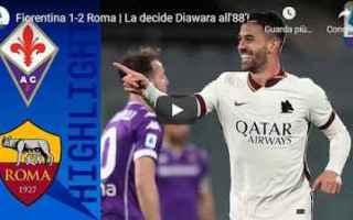 Serie A: firenze fiorentina roma video calcio