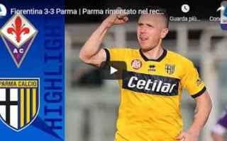 Serie A: firenze fiorentina parma video calcio