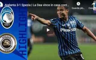 Serie A: bergamo atalanta spezia video calcio