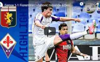 genova genoa fiorentina video calcio