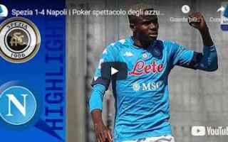 Serie A: la spezia spezia napoli video calcio