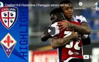 Serie A: cagliari fiorentina video calcio sport