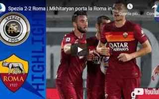 Serie A: la spezia spezia roma video calcio