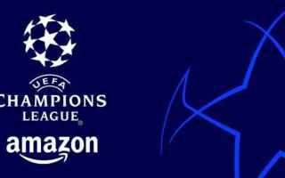 Amazon: champions league  prime video  amazon