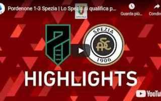 Coppa Italia: pordenone spezia video calcio sport
