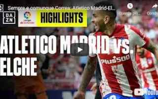 Calcio Estero: madrid atletico spagna video calcio