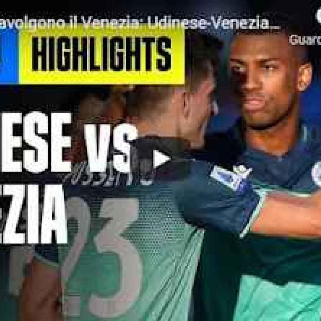 udine udinese venezia video calcio gol